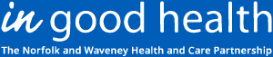 In Good Health - The Norfolk and Waveney Health and Care Partnership logo